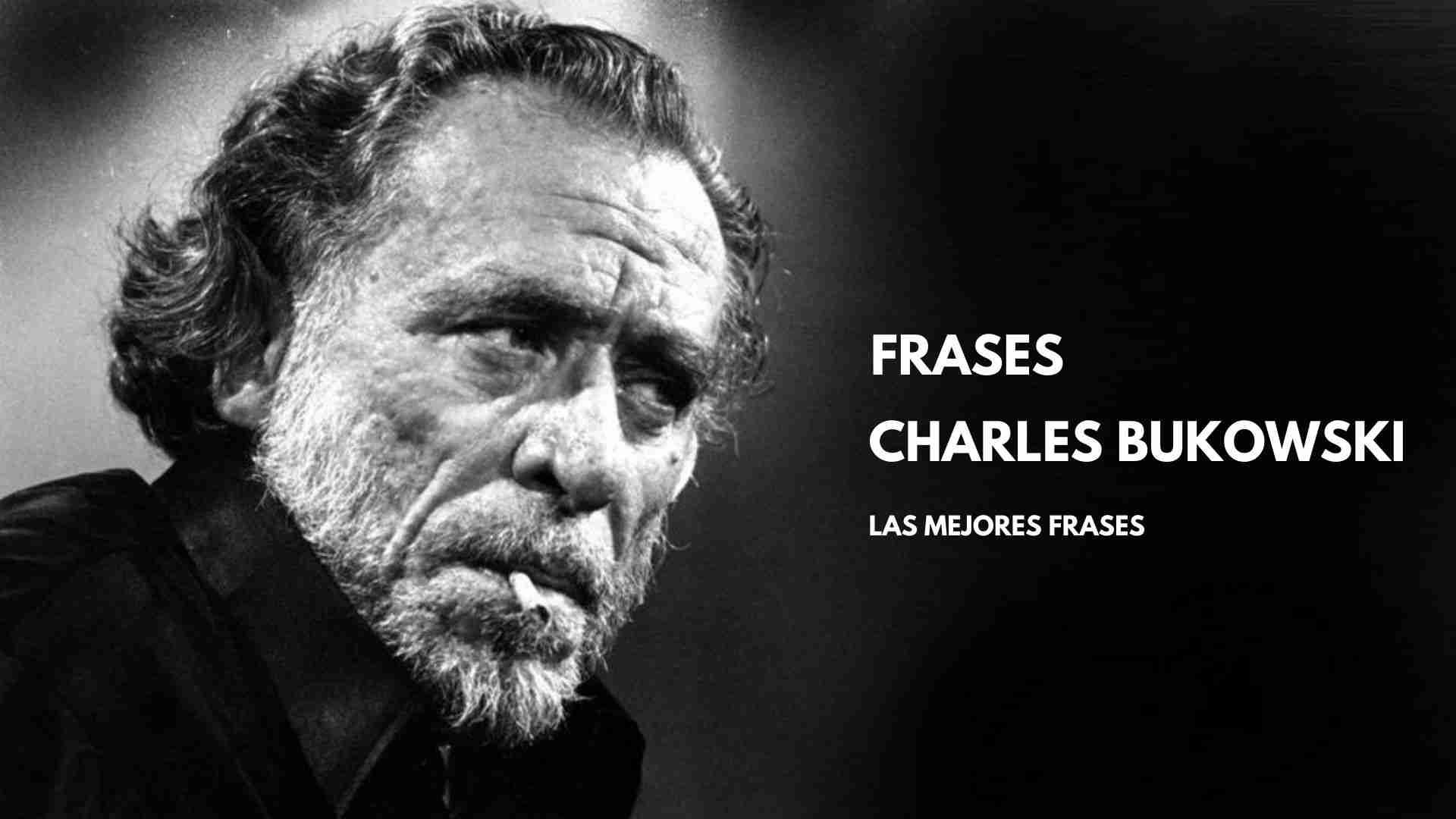 Las mejores frases de Charles Bukowski