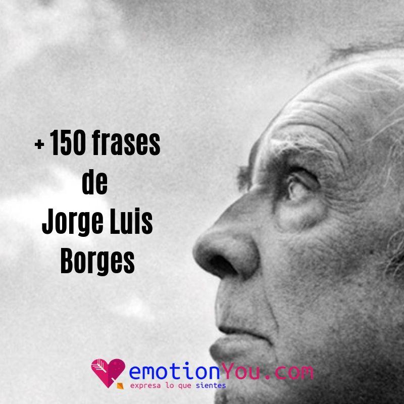 152 frases de Jorge Luis Borges