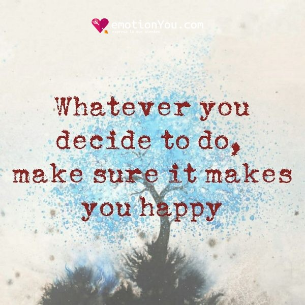 Whatever you decide to do